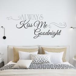 Muurteksten Always Kiss Me Goodnight