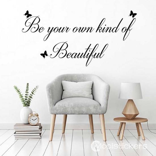 Be Your Own Kind of Beautiful Muurteksten