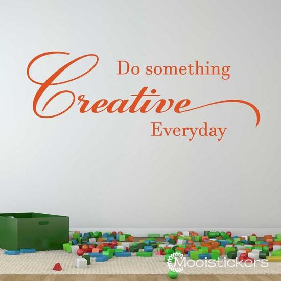 Do Something Creative Everyday