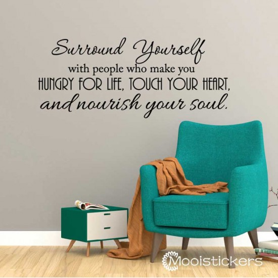 Surround Yourself And Nourish Your Soul